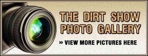 The Dirt Show Photo Gallery
