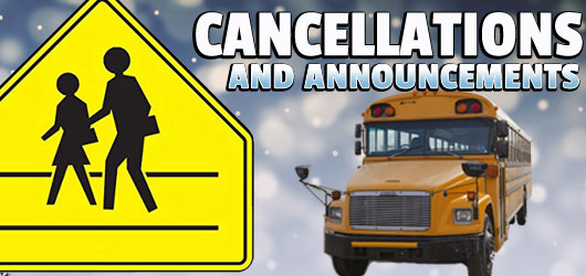 Cancellations, Closings and Annoucements